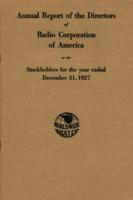 Annual Report of the Directors of Radio Corporation of America to the Stockholders for the Year Ended December 31, 1927