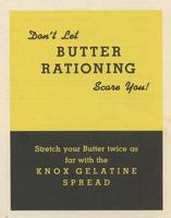 Don't Let Butter Rationing Scare You!
