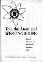 You, the Atom and Westinghouse : Brussels Universal and International Exhibition, 1958