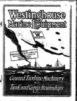 Westinghouse marine equipment : geared turbine machinery for tank and cargo steamships