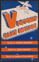 Ten victory cake recipes : they're sugar-savers!, they're egg-savers, they're family-pleasers!