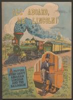 All aboard, Mr. Lincoln! A picture story about Abraham Lincoln and the railroads
