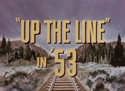 Up the Line in '53