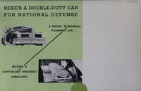 Here's a Double-duty Car for National Defense : a Roomy, Economical Passenger Car Becomes a Comfortable Emergency Ambulance!