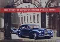 Story of London's Mobile Police Force : Behind the Scenes at Scotland Yard
