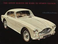 The Aston Martin DB Mark III Sports Saloon : A David Brown Product