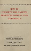 How To Conserve the Nation's Resources Driving Your Automobile [Nash]