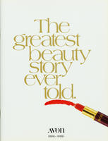 The greatest beauty story ever told : Avon, 1886-1986