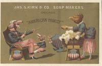 Jas. S. Kirk & Co. Soap Makers, Chicago, 'American Family,' trade card