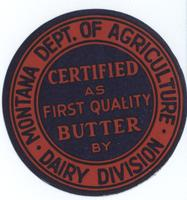 Certified as First Quality Butter by Montana Department of Agriculture, Dairy Division