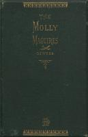 Molly Maguires : The Origin, Growth, and Character of the Organization