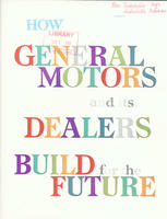 How General Motors and its Dealers Build for the Future