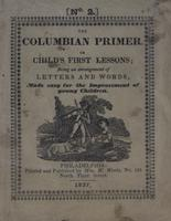 Columbian Primer, No. 2, or, Child's First Lesson