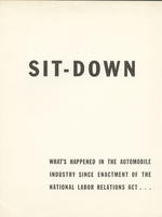 Sit-Down : What's Happened in the Automobile Industry Since Enactment of the National Labor Relations Act