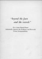 Beyond the Facts and the Records: War Labor Board Panel Admittedly Ignores the Evidence and Rewards Union Irresponsibility