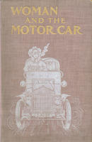 Woman and the Motor-Car: Being the Autobiography of an Automobilist