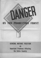 Danger on the Production Front : General Motors' Postition on Important Problems Affecting the Entire Country.