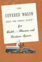 Covered Wagon Rides the Trails Again: for Health, Pleasure, and Outdoor Sports