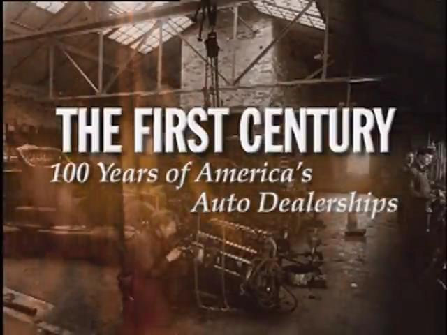 The First Century: 100 Years of America's Auto Dealerships