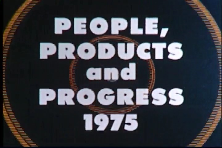 People, Products and Progress, 1975