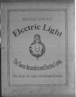 Brush-Swan electric light : the Swan incandescent electric lamp, the Brush arc light and storage systems