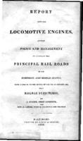 Report upon the locomotive engines, and the police and management of several of the principal rail roads in the northern and middle states : being a sequel to the Report of the 8th of January, 1838 upon railway structures