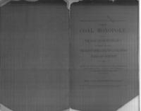 The coal monopoly : the coal trade of Philad'a in reply to the president of the Philadelphia & Reading Railroad Company : with the charter of the Laurel Run Improvement Company, now the Philadelphia and Reading Coal and Iron Company