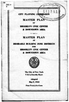 Master plan of Brooklyn Civic Center & downtown area : master plan of desirable building zone districts for Brooklyn Civic Center and downtown area