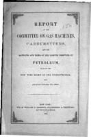 Report of the committee on gas machines, carburetters, and the handling and using of the lighter products of petroleum, made to the New York Board of Fire Underwriters, and adopted October 29, 1869
