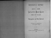 Geological report upon the iron ore, coal and other mineral deposits found along the line of the Chesapeake and Ohio Railroad
