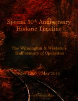 Special 50th Anniversary Historic Timeline : The Wilmington & Western's Half-century of Operation : May 1966 - May 2016
