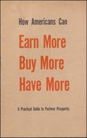 How Americans Can Earn More, Buy More, Have More (1944)