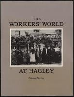 The workers' world at Hagley