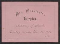 Invitation to Mrs. Washington Reception, Academy of Music, December, 14, 1875